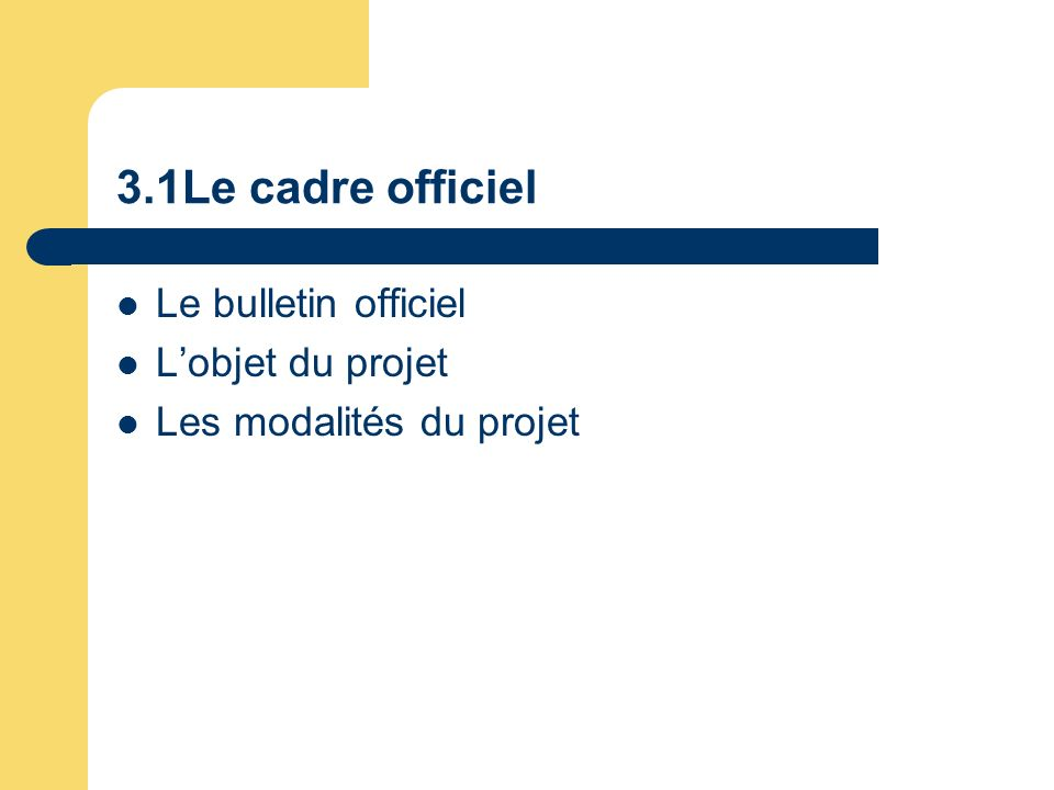 3.1Le cadre officiel Le bulletin officiel L'objet du projet