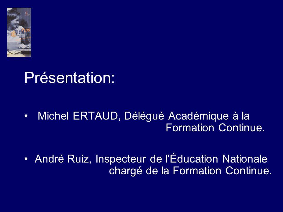 Présentation: Michel ERTAUD, Délégué Académique à la Formation Continue.
