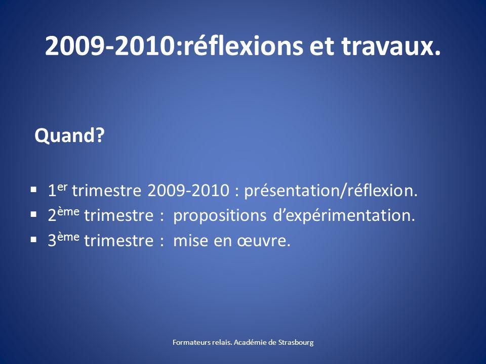 2009-2010:réflexions et travaux.