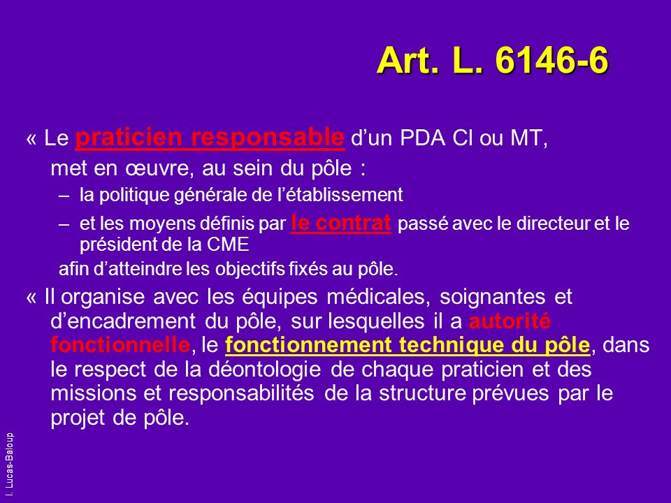 Art. L. 6146-6 « Le praticien responsable d'un PDA Cl ou MT,