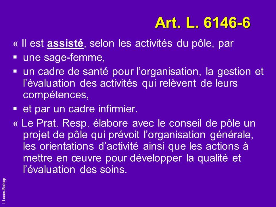 Art. L. 6146-6 « Il est assisté, selon les activités du pôle, par