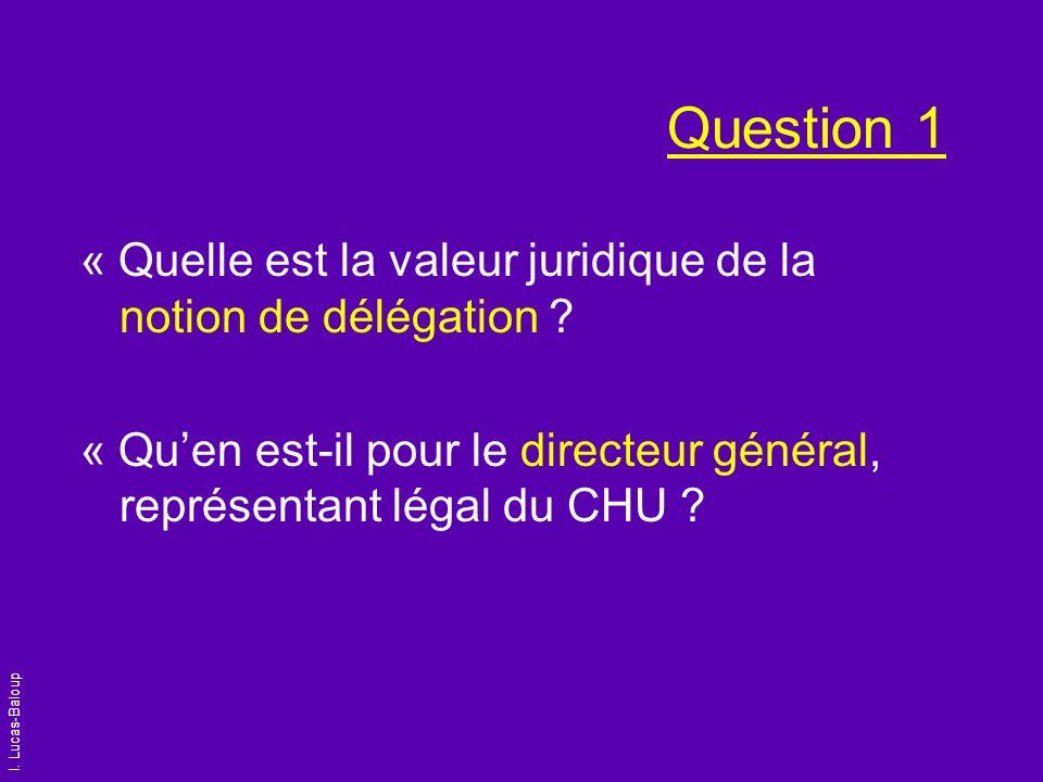 Question 1« Quelle est la valeur juridique de la notion de délégation .