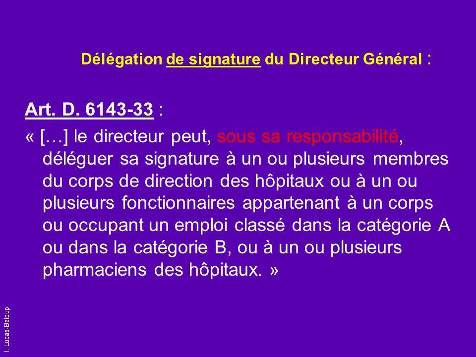Délégation de signature du Directeur Général :