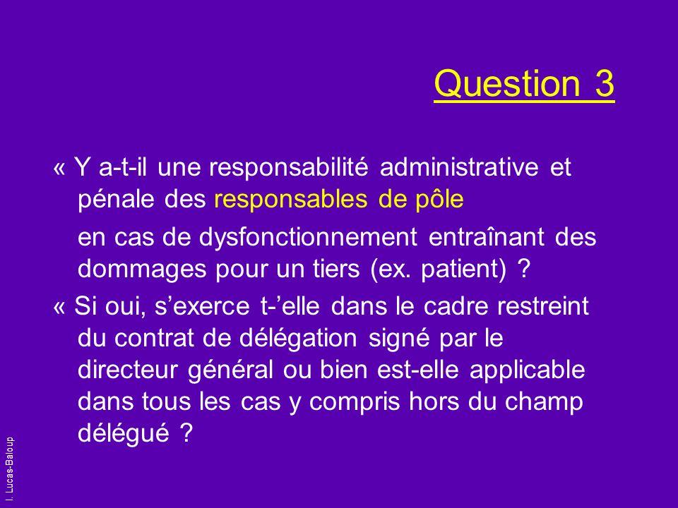 Question 3« Y a-t-il une responsabilité administrative et pénale des responsables de pôle.