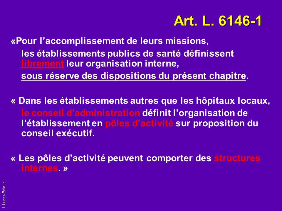 Art. L. 6146-1 «Pour l'accomplissement de leurs missions,