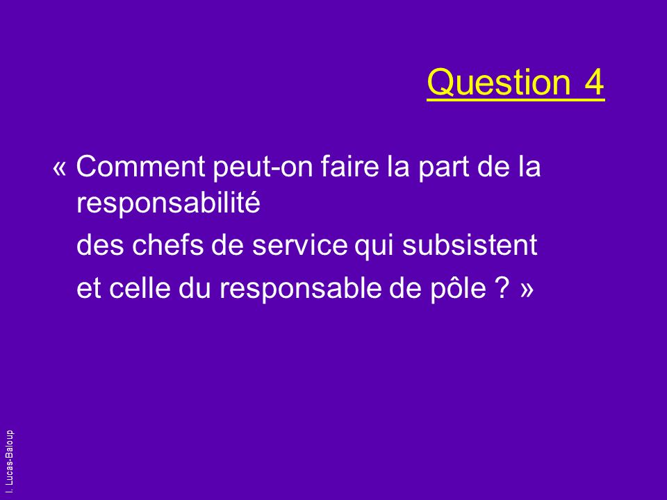Question 4 « Comment peut-on faire la part de la responsabilité