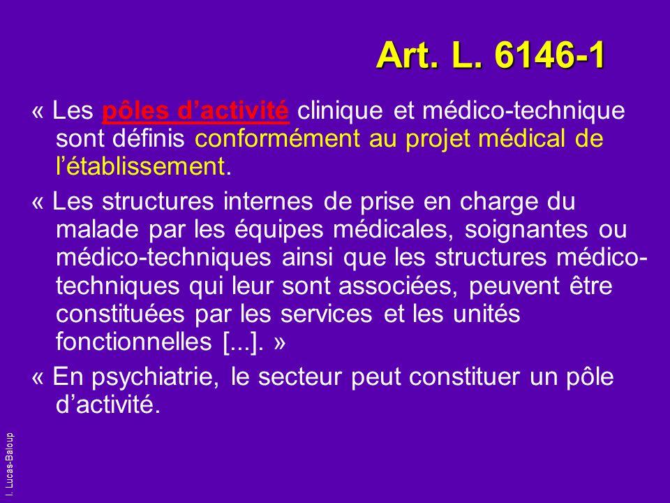 Art. L. 6146-1« Les pôles d'activité clinique et médico-technique sont définis conformément au projet médical de l'établissement.