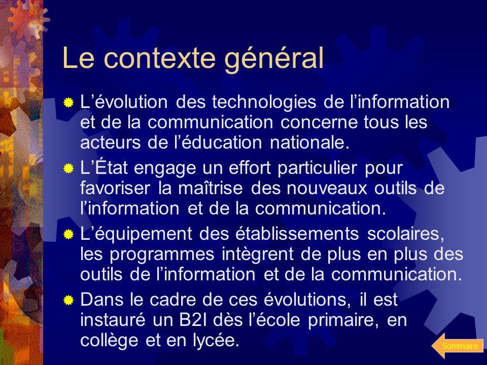 Le contexte généralL'évolution des technologies de l'information et de la communication concerne tous les acteurs de l'éducation nationale.