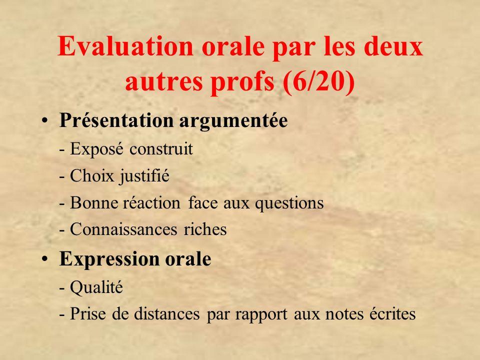 Evaluation orale par les deux autres profs (6/20)