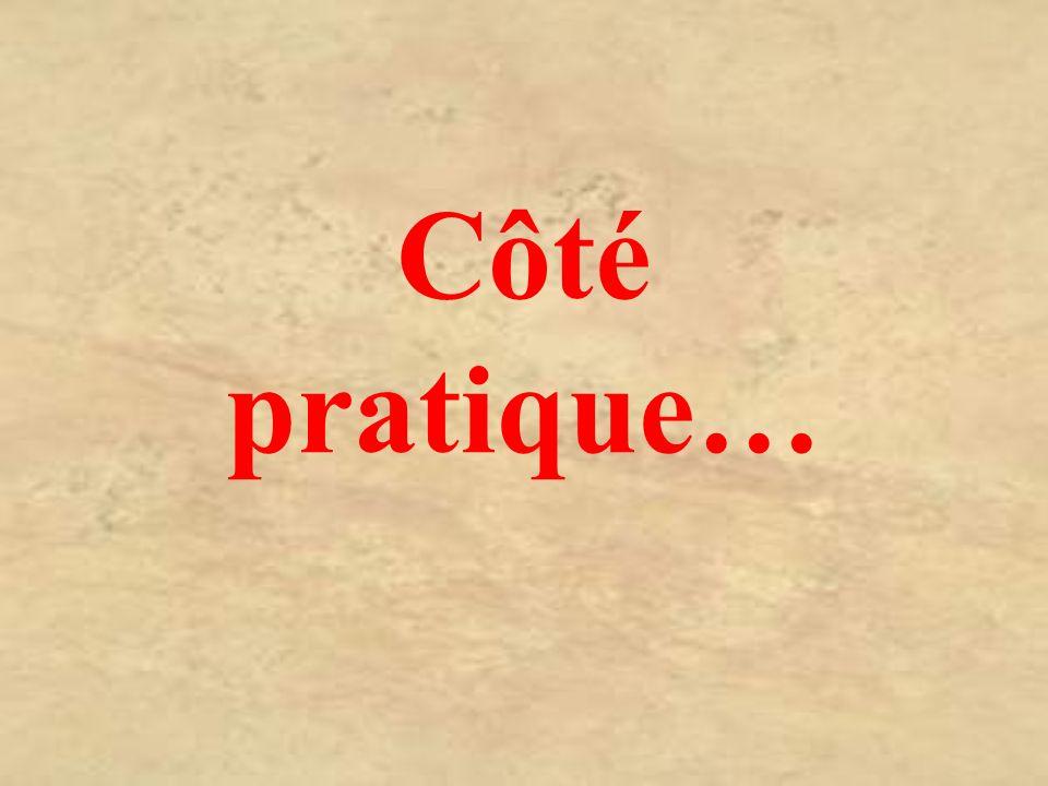 Côté pratique…