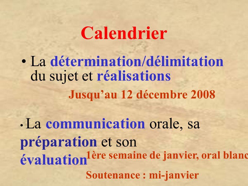 Calendrier La détermination/délimitation du sujet et réalisations