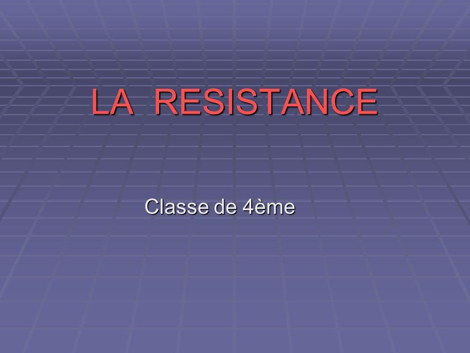 LA RESISTANCE Classe de 4ème