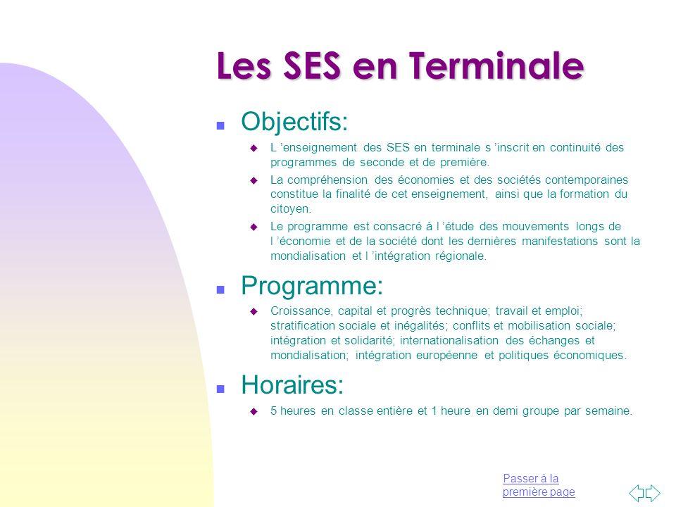 Les SES en Terminale Objectifs: Programme: Horaires: