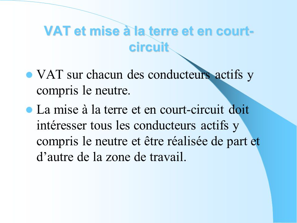 VAT et mise à la terre et en court-circuit