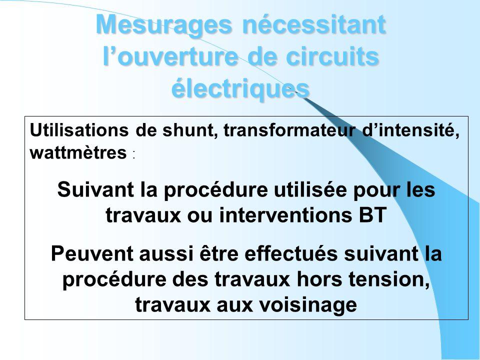 Mesurages nécessitant l'ouverture de circuits électriques