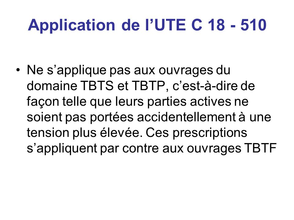 Application de l'UTE C 18 - 510