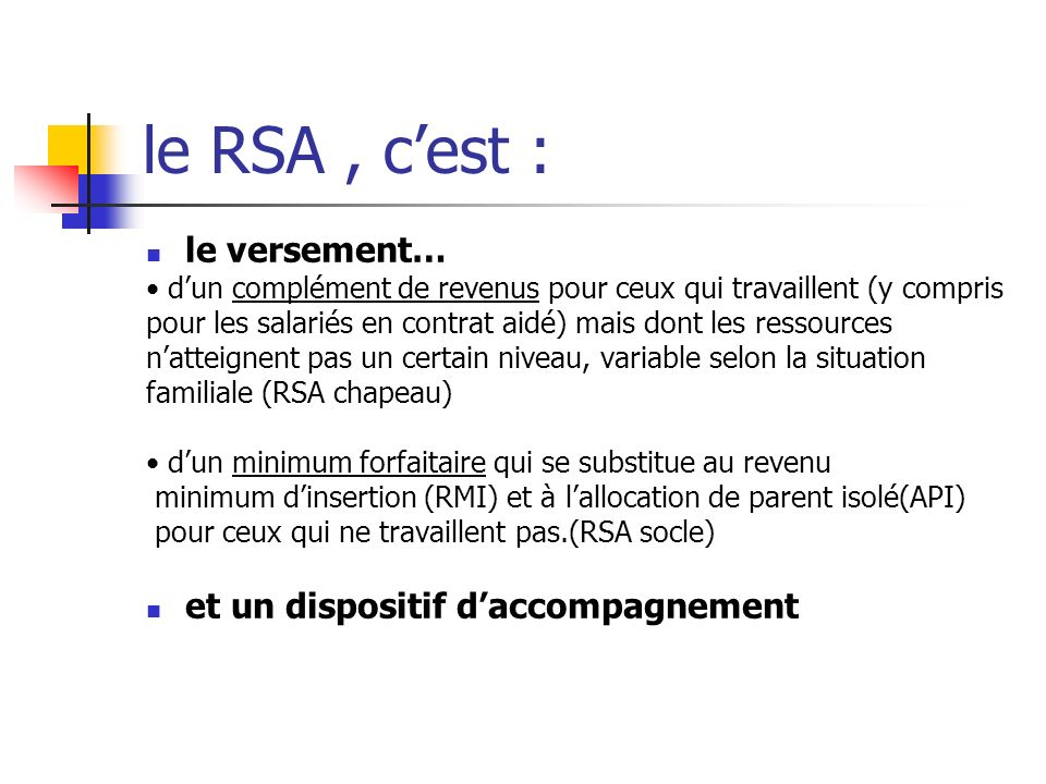 le RSA , c'est : le versement… et un dispositif d'accompagnement