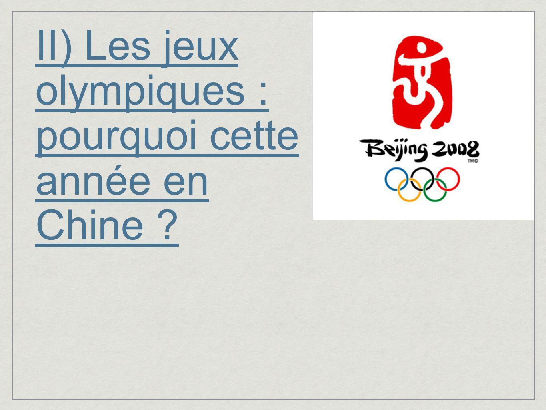 II) Les jeux olympiques : pourquoi cette année en Chine