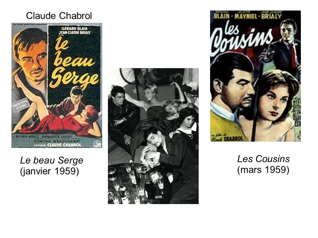 Claude Chabrol Le beau Serge (janvier 1959) Les Cousins (mars 1959)