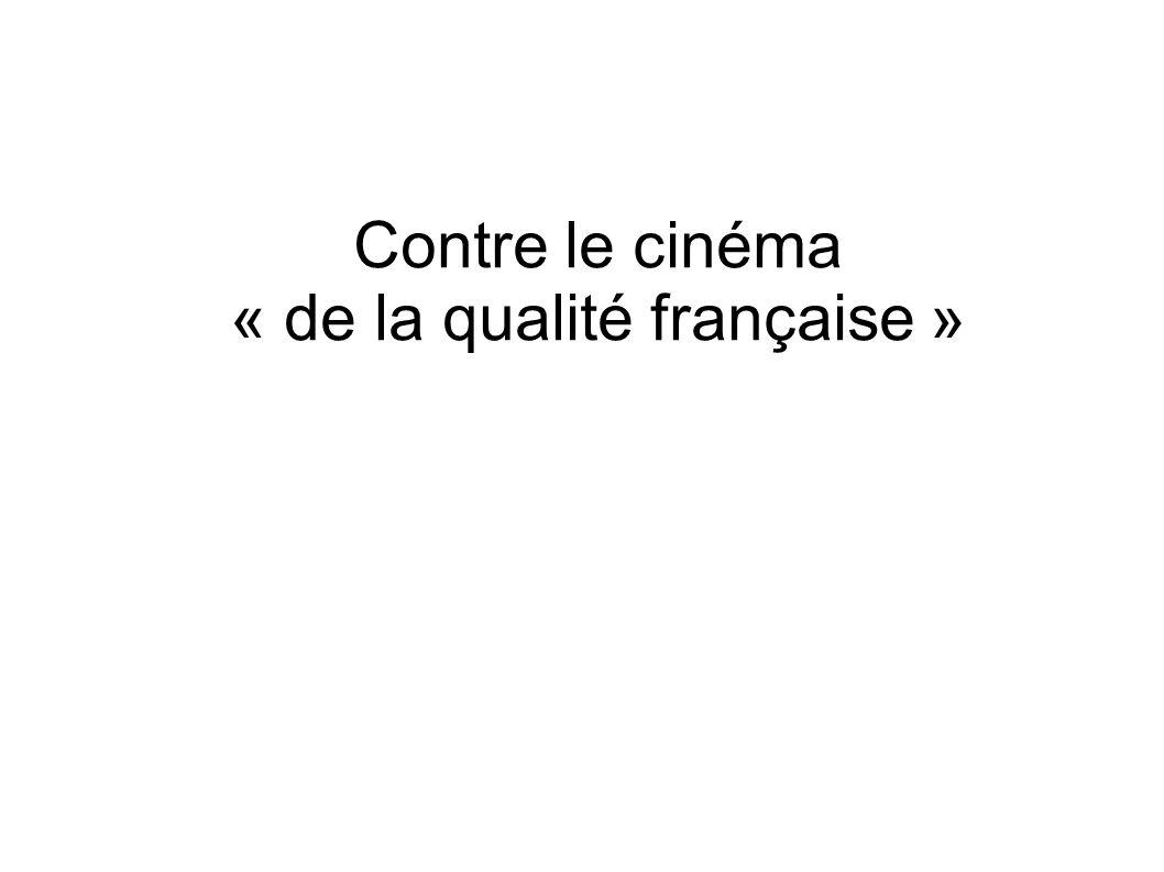 Contre le cinéma « de la qualité française »