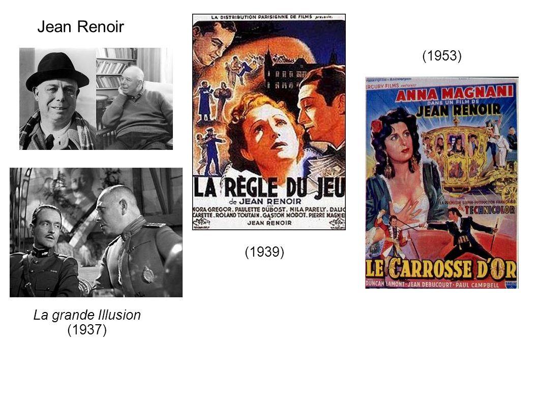 Jean Renoir (1953) (1939) La grande Illusion (1937)