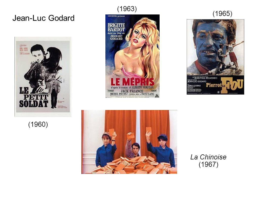 Jean-Luc Godard (1963) (1965) (1960) La Chinoise (1967)