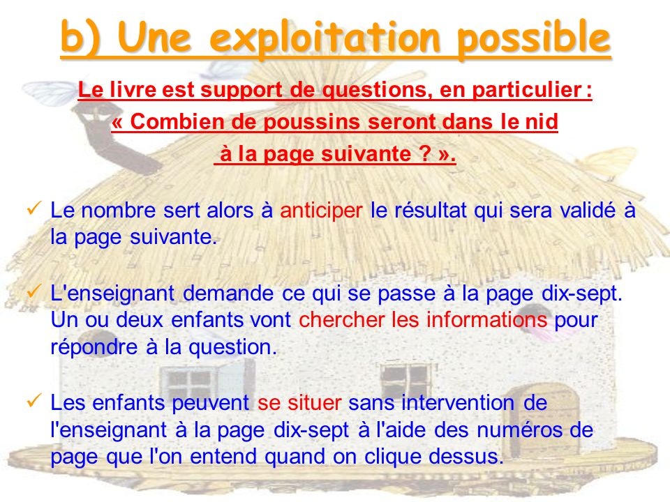 b) Une exploitation possible