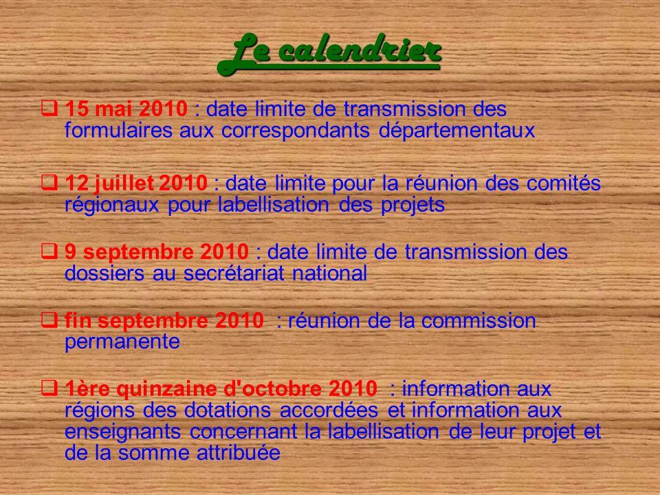 Le calendrier15 mai 2010 : date limite de transmission des formulaires aux correspondants départementaux.