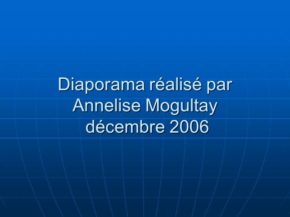 Diaporama réalisé par Annelise Mogultay décembre 2006