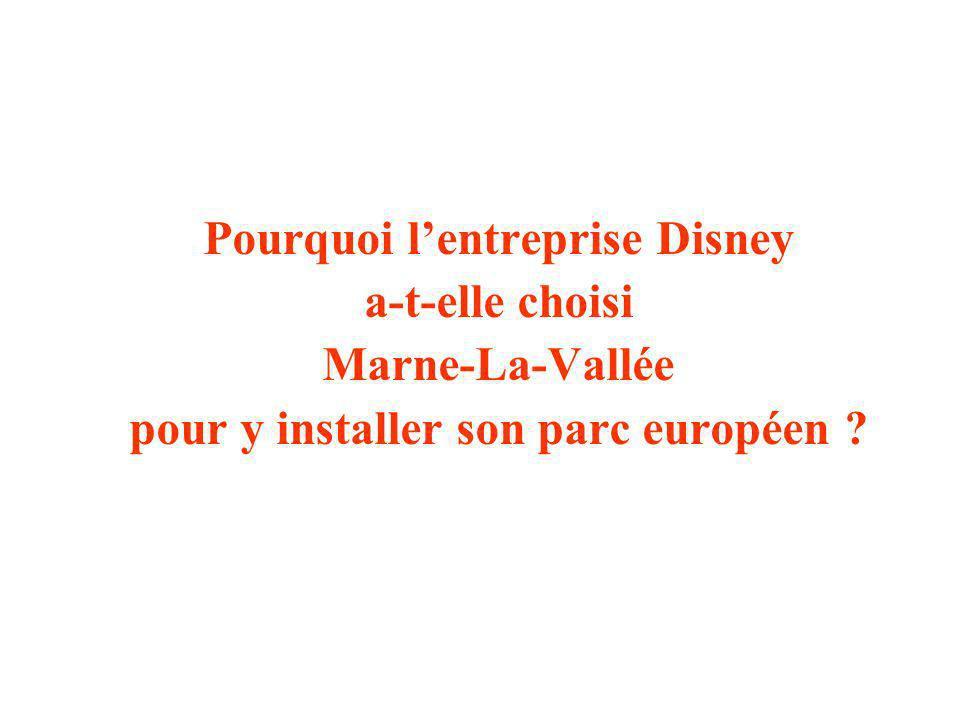 Pourquoi l'entreprise Disney pour y installer son parc européen