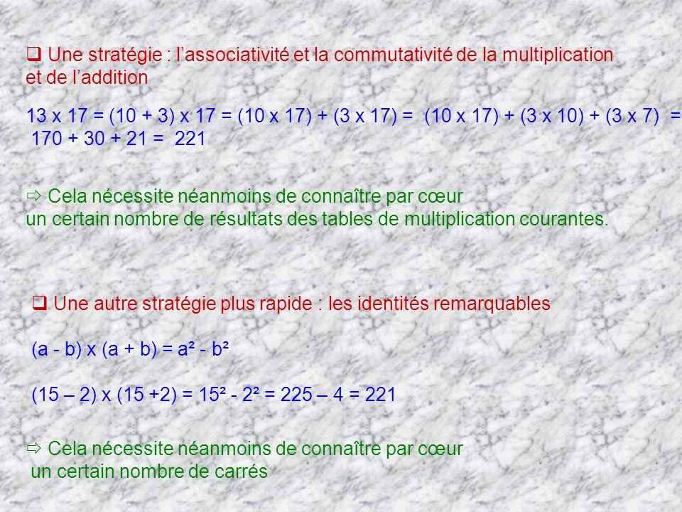 Une stratégie : l'associativité et la commutativité de la multiplication
