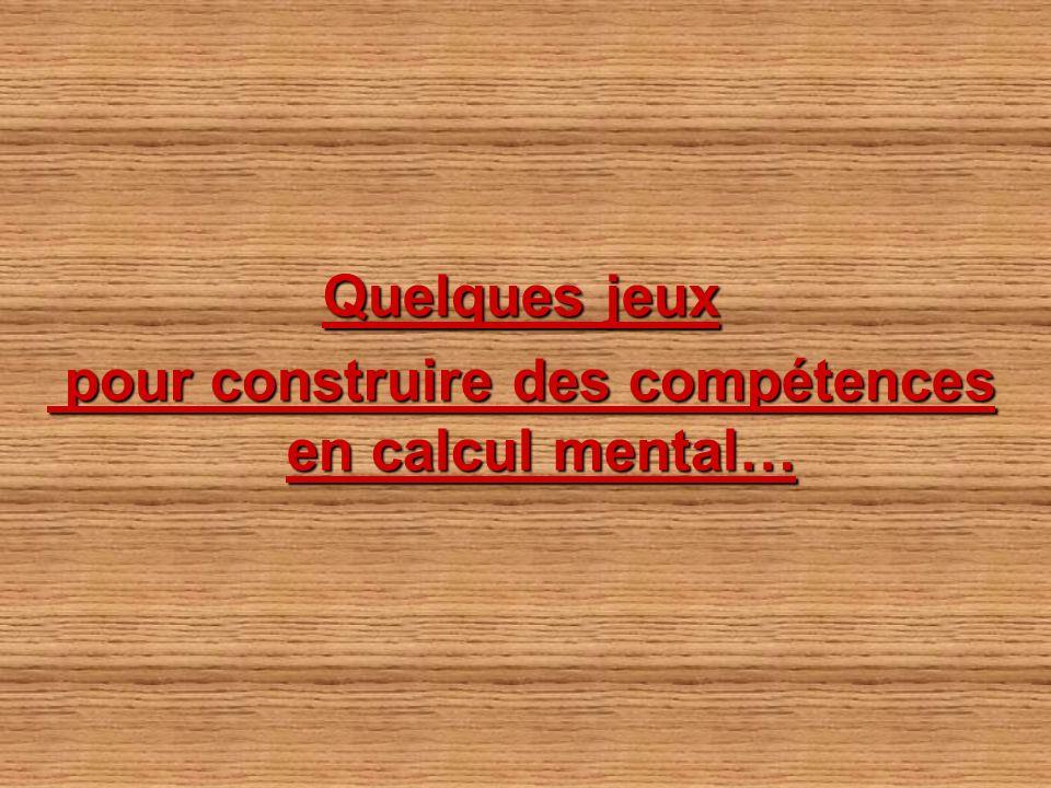 pour construire des compétences en calcul mental…