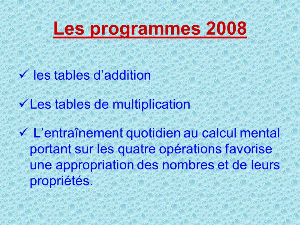 Les programmes 2008 les tables d'addition Les tables de multiplication
