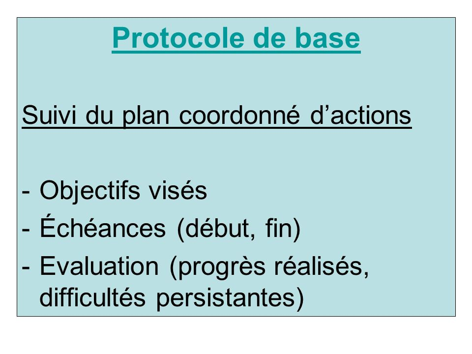 Protocole de base Suivi du plan coordonné d'actions Objectifs visés