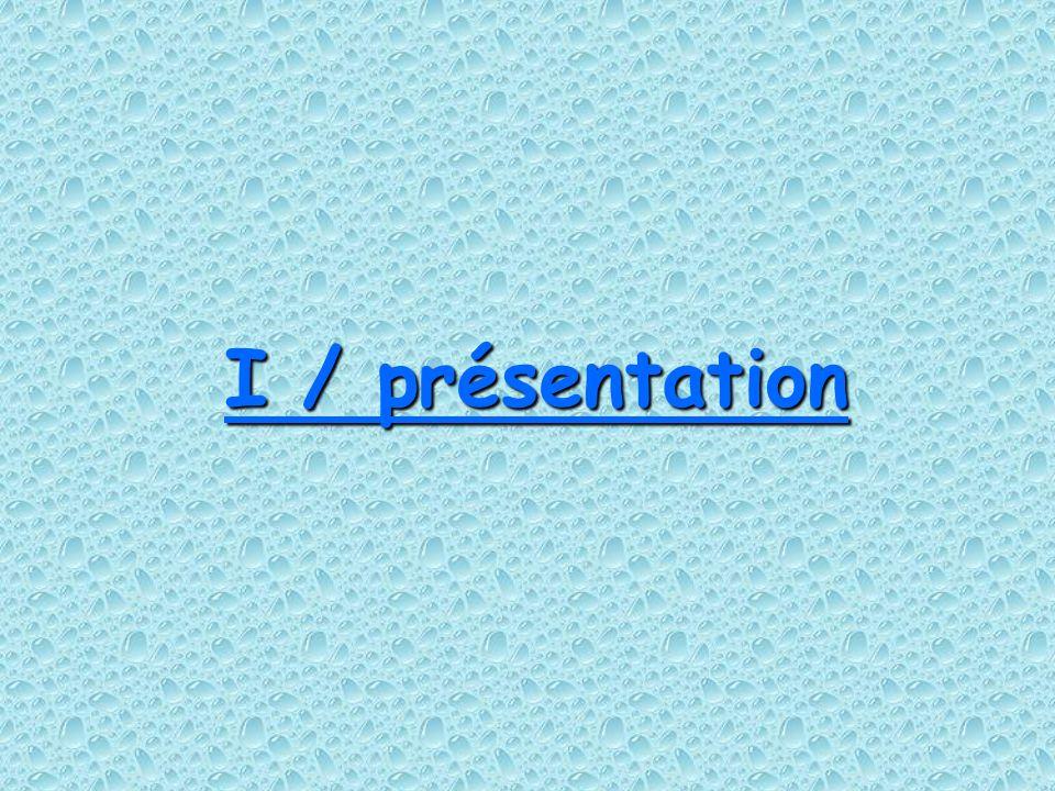 I / présentation