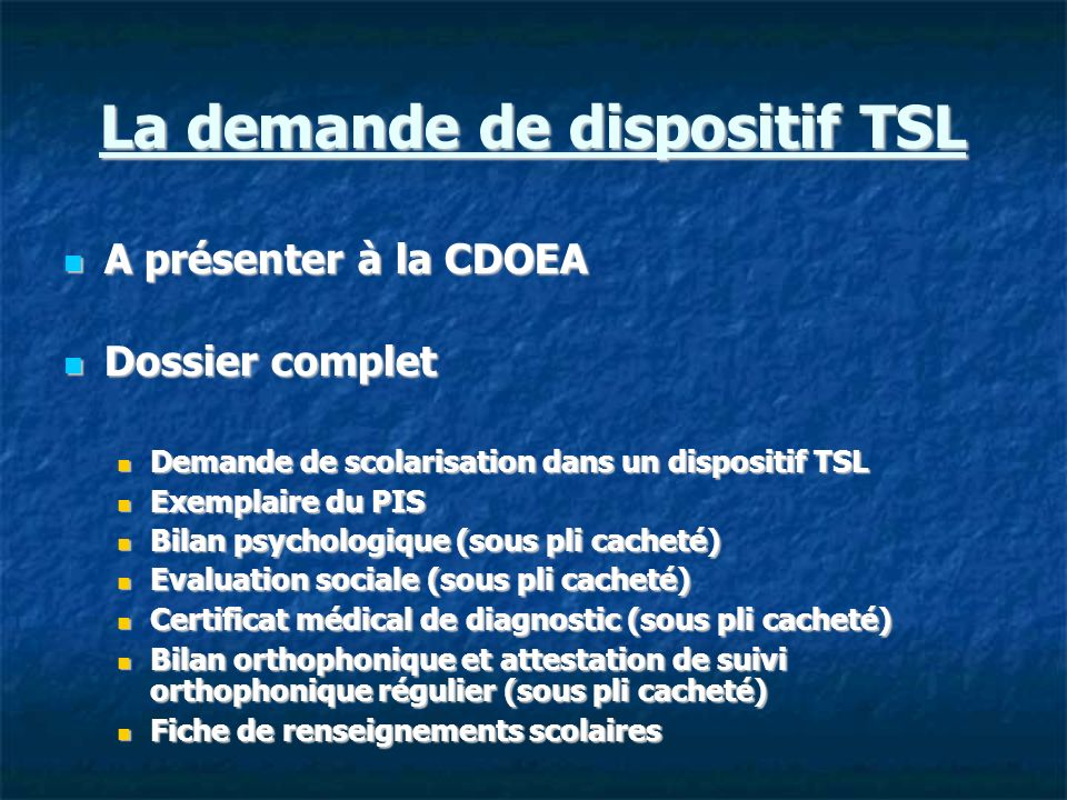 La demande de dispositif TSL