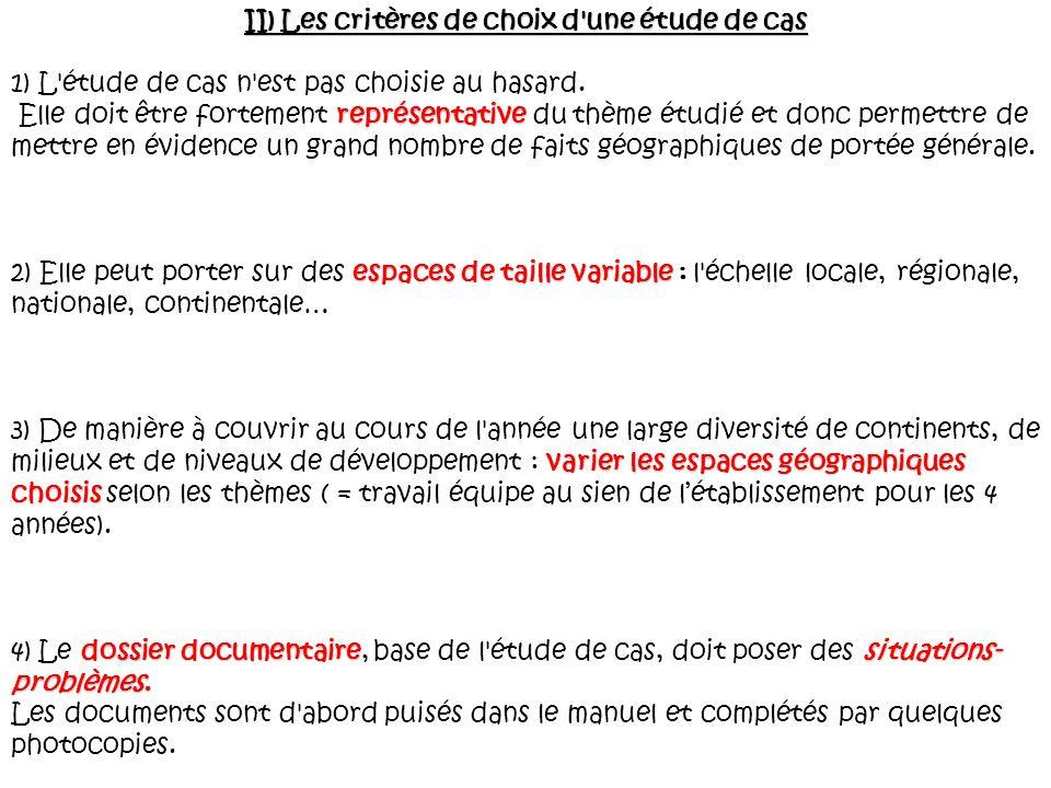 II) Les critères de choix d une étude de cas