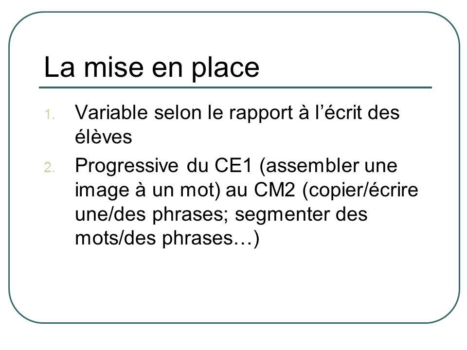 La mise en place Variable selon le rapport à l'écrit des élèves