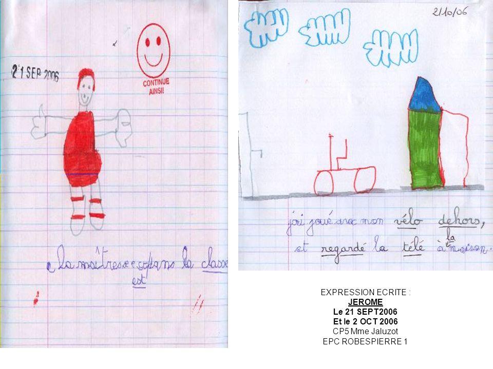EXPRESSION ECRITE : JEROME Le 21 SEPT2006 Et le 2 OCT 2006 CP5 Mme Jaluzot EPC ROBESPIERRE 1