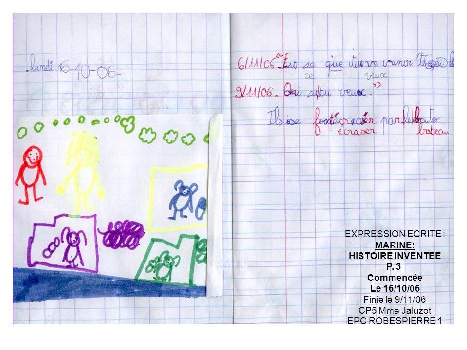 EXPRESSION ECRITE : MARINE: HISTOIRE INVENTEE. P. 3. Commencée. Le 16/10/06. Finie le 9/11/06.