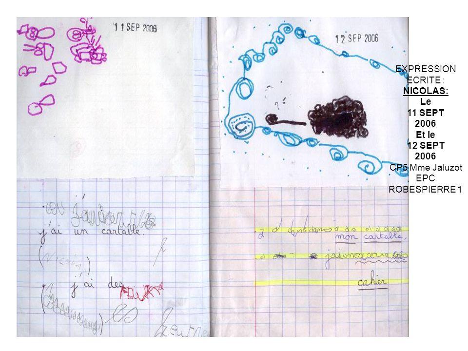 EXPRESSION ECRITE : NICOLAS: Le 11 SEPT 2006 Et le 12 SEPT CP5 Mme Jaluzot EPC ROBESPIERRE 1