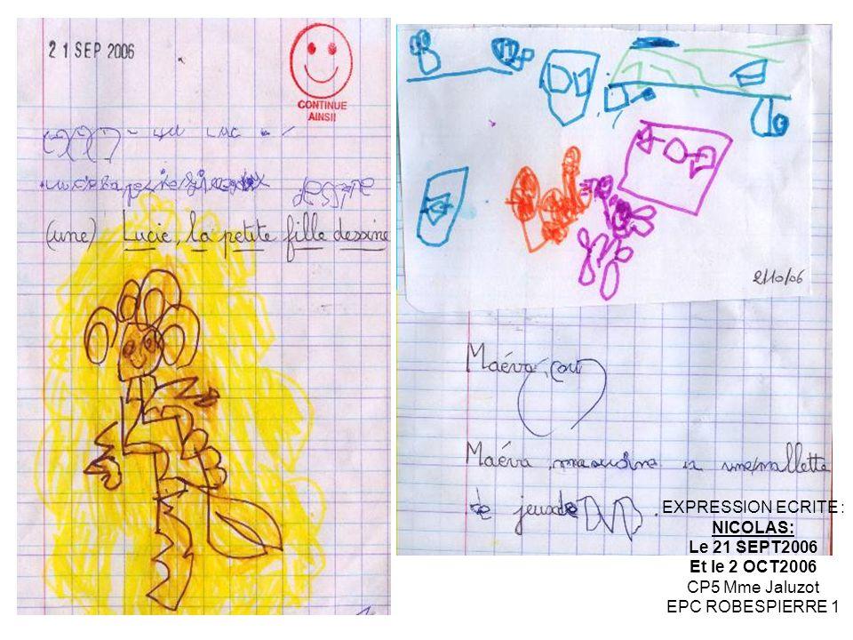 EXPRESSION ECRITE : NICOLAS: Le 21 SEPT2006 Et le 2 OCT2006 CP5 Mme Jaluzot EPC ROBESPIERRE 1