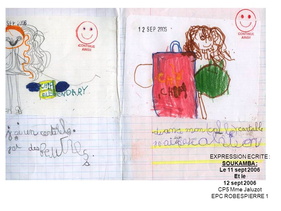 EXPRESSION ECRITE : SOUKAMBA : Le 11 sept 2006 Et le 12 sept 2006 CP5 Mme Jaluzot EPC ROBESPIERRE 1
