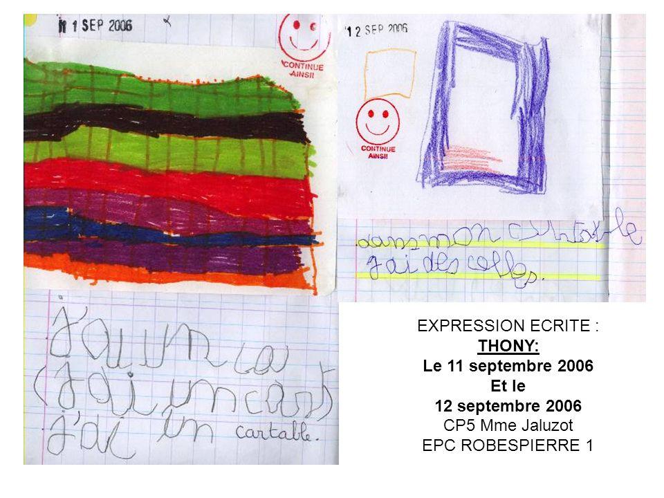 EXPRESSION ECRITE : THONY: Le 11 septembre 2006. Et le.