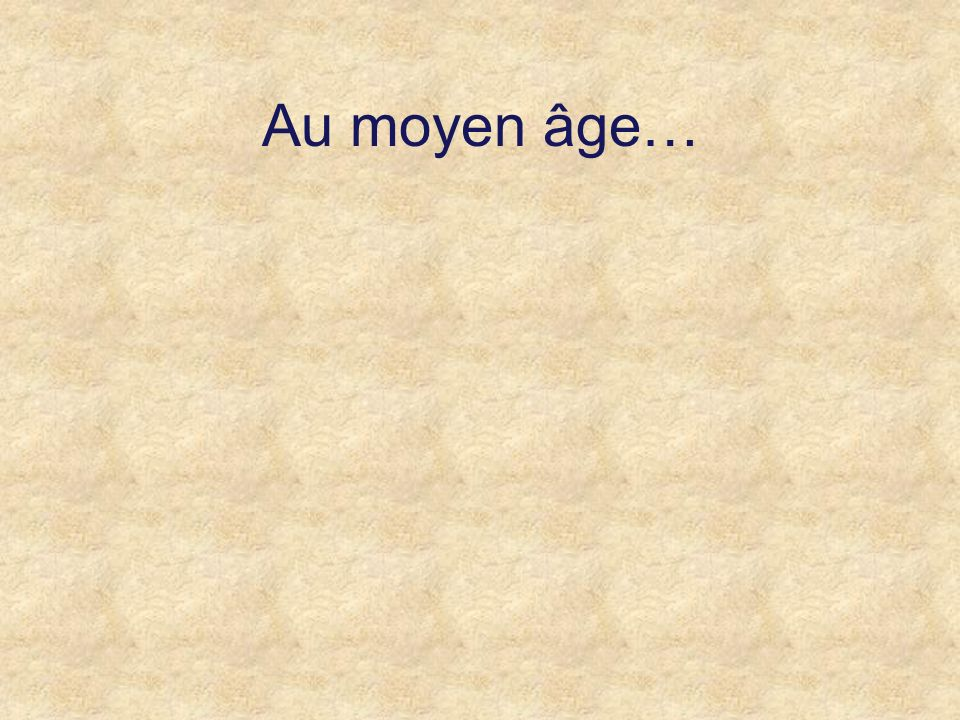 Au moyen âge…