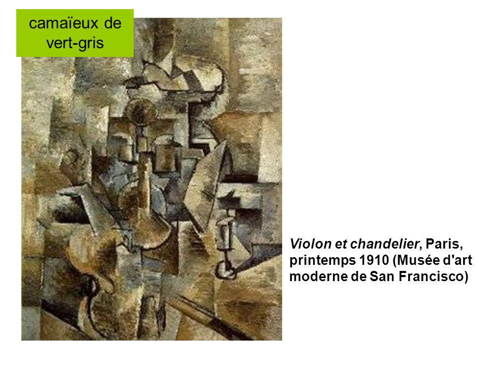 camaïeux de vert-gris Violon et chandelier, Paris, printemps 1910 (Musée d art moderne de San Francisco)