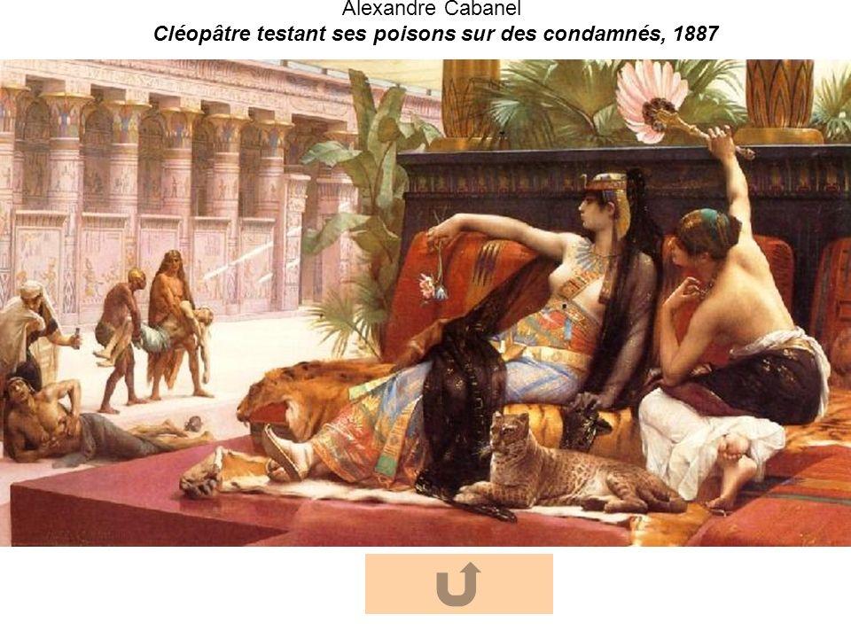 Cléopâtre testant ses poisons sur des condamnés, 1887