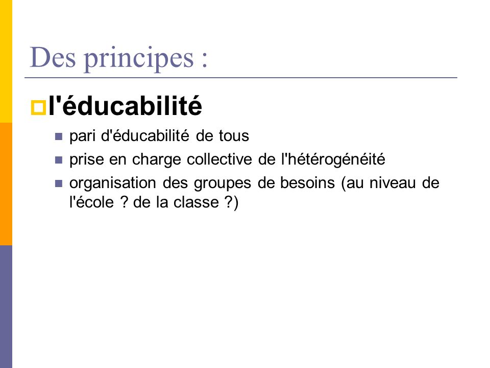 Des principes : l éducabilité pari d éducabilité de tous