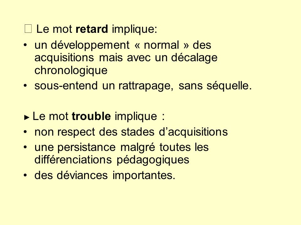 ▶ Le mot retard implique: