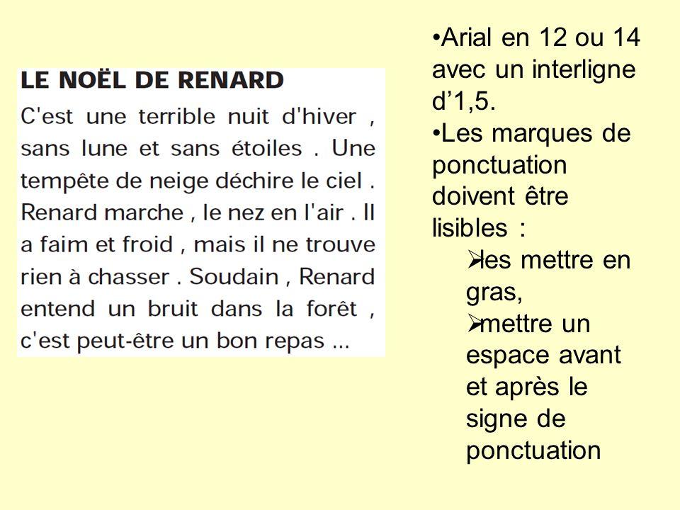 Arial en 12 ou 14 avec un interligne d'1,5.